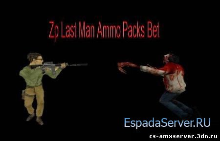 [ZP] Server Addon : Last Man Ammo Packs Bet