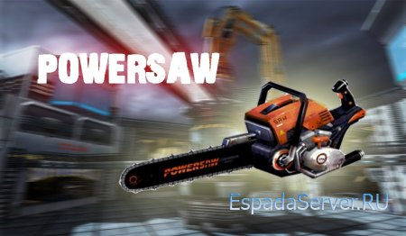 [Weapon] PowerSaw